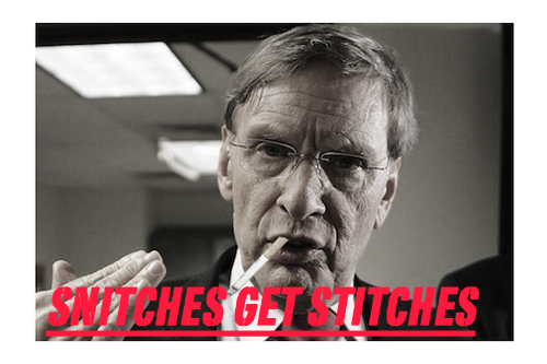 Snitches? They Get Stitches.