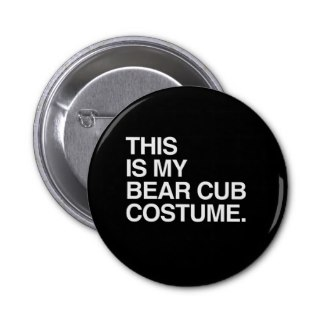 This_Is_My_Bear_Cub_Costume_Pin_zazzle_co_uk_gay_halloween_gifts